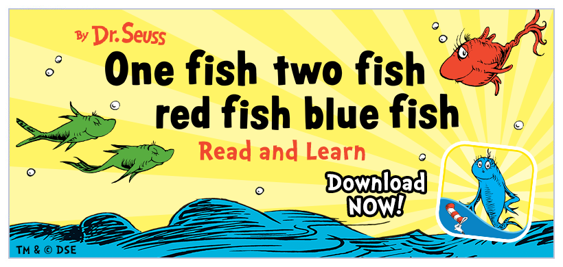 Introducing One Fish Two Fish Red Fish Blue Fish - Read & Learn! Now available for iPad + iPhone