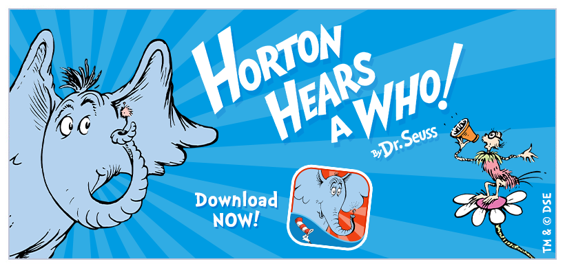 Introducing Horton Hears a Who! - Read and Play! Now available for iPad + iPhone