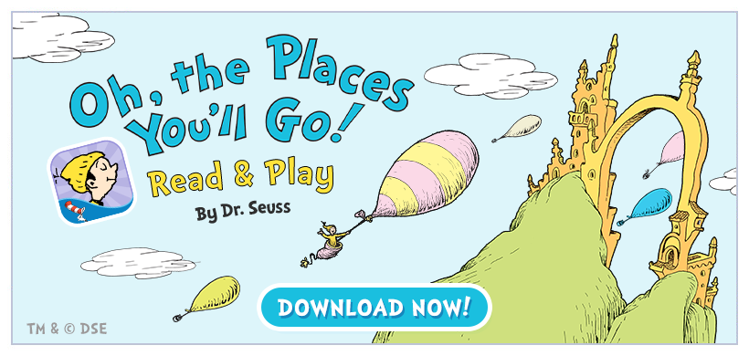 Introducing Oh, The Places You'll Go! - Read & Play! Now available for iPad + iPhone